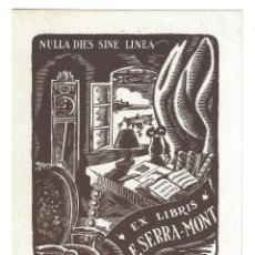 Arte: EX- LIBRIS.- F. SERRA- MONT. NULLA DIES SINE LINEA. ILUSTRADO POR ESTIARTE. ARTE. LIBROS. Lote 221484941