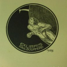 Arte: EX-LIBRIS PAUL BOURFEIND 9,50 X 10,50CM. Lote 222015270