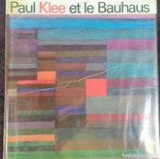 Arte: PAUL KLEE ET LE BAUHAUS (TEXTE FRANÇAIS) (TEXTO EN FRANCÉS). Lote 222041200