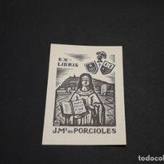 Arte: EXLIBRIS J.M DE PORCIOLES. Lote 223631546