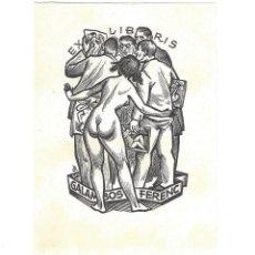 Arte: EX- LIBRIS.- GALAMBOS FERENC. ILUSTRADO POR ISTVAN DRAHOS. HUNGRÍA. DESNUDO FEMENINO. LIBROS- 1965. Lote 288937093