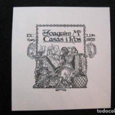Arte: EX LIBRIS-JOAQUIM Mª CASAS I ROS-VER FOTOS-(X-3020). Lote 260757155
