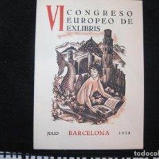Arte: BARCELONA-VI CONGRESO EUROPEO DE EX LIBRIS-JULIO 1958-VER FOTOS-(K-2713). Lote 261625020