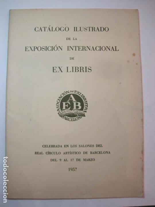 Arte: EX LIBRIS-CATALOGO ILUSTRADO DE LA EXPOSICION INTERNACIONAL-BARCELONA AÑO 1957VER FOTOS-(K-2715) - Foto 2 - 261625290