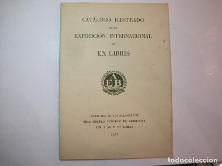 EX LIBRIS-CATALOGO ILUSTRADO DE LA EXPOSICION INTERNACIONAL-BARCELONA AÑO 1957VER FOTOS-(K-2715) (Arte - Ex Libris)