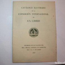 Arte: EX LIBRIS-CATALOGO ILUSTRADO DE LA EXPOSICION INTERNACIONAL-BARCELONA AÑO 1957VER FOTOS-(K-2715). Lote 261625290