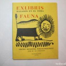 Arte: EX LIBRIS BASADOS EN EL TEMA FAUNA-BARCELONA, 1970-CENTRO MPAL FONOAUDIOLOGICO-VER FOTOS-(K-2719). Lote 261625915