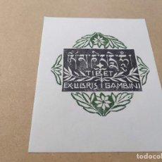 Arte: EX-LIBRIS DE I. GAMBINI - TIBET - XILOGRAFÍA IORG GAMBINI. Lote 270913853