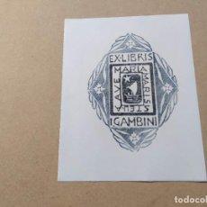 Arte: EX-LIBRIS DE I. GAMBINI - AVE MARIA STELLA MARIS - XILOGRAFÍA IORG GAMBINI. Lote 270929178