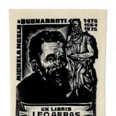 Arte: EX LIBRIS FERY ANTAL A LEO ARRAS - MICHEL ANGELO BUONARROTI - 1975 - FIRMADO A LÁPIZ. Lote 289494398