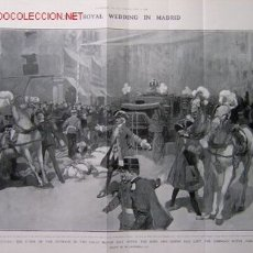 Arte: THE ROYAL WEDDING IN MADRID. CHAOS: THE SCENE OF OUTRAGE IN THE CALLE MAYOR.-. Lote 14144871