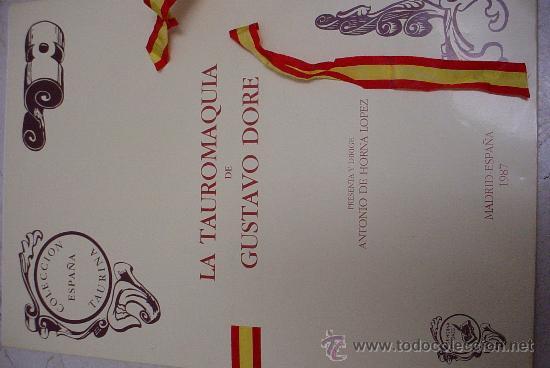 GUSTAVO DORE LA TAUROMAQUIA EDICION 1987 ANTONIO HORNA (Arte - Grabados - Contemporáneos siglo XX)