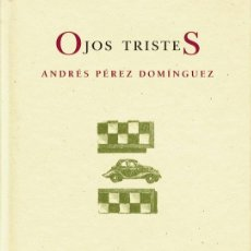 Arte: ANDRÉS PÉREZ DOMÍNGUEZ. OJOS TRISTES. PRE-TEXTOS, FUNDACIÓN MAX AUB, LIBRO BIBLIÓFILOS. 8 GRABADOS. Lote 40182757