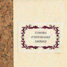 Arte: A L'OMBRA D'ESTIMADES OMBRES. JORDI SANCHIS. LANUZA ED. LIBRO BIBLIOFILOS. 6 GRABADOS. Lote 40183670