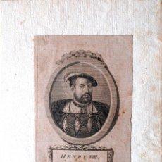 Arte: GRABADO MUY ANTIGUO DE ENRIQUE VIII, REY DE INGLATERRA. Lote 41764627