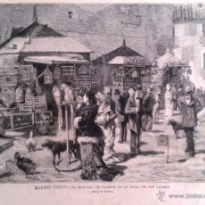 Arte: MADRID TIPICO - MERCADO DE LOS PAJAROS EN LA PLAZA DE SAN ANDRES (1879). Lote 141618089