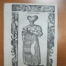Arte: XILOGRAFÍA DE MUJER NOBLE DE TOLEDO (ESPAÑA), 1598. VECELLIO/SESSA. Lote 72072483