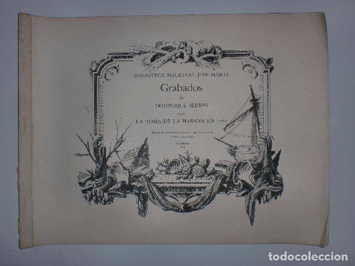 GRABADOS DE DOMINIQUE SERRES SOBRE LA TOMA DE LA HABANA EN 1762. BIBLIOTECA NACIONAL JOSE MARTI. (Arte - Grabados - Contemporáneos siglo XX)