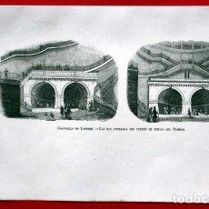 Arte: ENTRADAS DEL PUENTE DEBAJO DEL TAMESIS - LONDRES - GRABADO ORIGINAL DE 1856 - 240X150MM. Lote 85372532