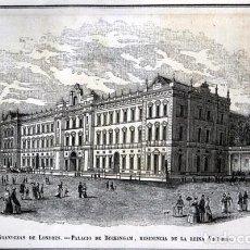 Arte: PALACIO DE BUCKINGHAM - GRABADO ORIGINAL DE 1856 - 240X154MM. Lote 85426380