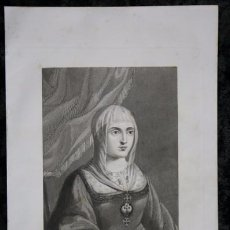 Arte: DOÑA ISABEL I , LA CATOLICA - GRABADO ORIGINAL DE 1854 - 244X155MM. Lote 85720440