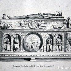 Arte: SEPULCRO DE ISABEL I Y FERNANDO V - GRABADO ORIGINAL DE 1854 - 243X156MM. Lote 86120992