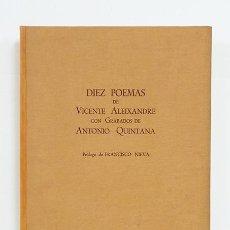 Arte: DIEZ POEMAS DE VICENTE ALEIXANDRE CON DIEZ GRABADOS DE ANTONIO QUINTANA, DEDICADOS. TIRADA DE 15 EJS. Lote 107974279