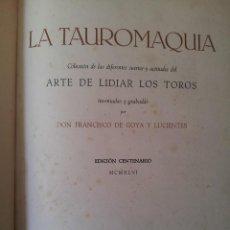 Arte: FRANCISCO DE GOYA - LA TAUROMAQUIA - 44 LAMINAS INVENTADAS Y GRABADAS - TARTESSOS 1946. Lote 111536071