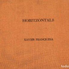 Arte: XAVIER FRANQUESA - HORIZONTALS - TEXTOS DE PAU BERTRAN, RUBIO NAVARRO, CARLES H. MOR Y CAMPS Y MUNDO. Lote 113248403
