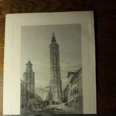 Arte: THE LEANING TOWER, SARAGOSSA. GRABADO. TORRE NUEVA DE ZARAGOZA. TORRE INCLINADA. MUDEJAR.. Lote 115107627