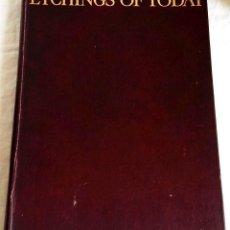 Arte: ETCHINGS OF TODAY; W. GAUNT - C. GEOFFREY HOLME 1929 - CONTIENE 120 LÁMINAS DE ANTIGUOS GRABADOS. Lote 124208175