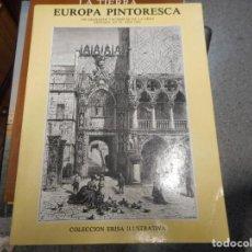 Arte: LIBRO CON SOLO GRABADOS EUROPA PINTORESCA 298 GRABADOS FACSIMILES DEL AÑO 1882. Lote 130193015