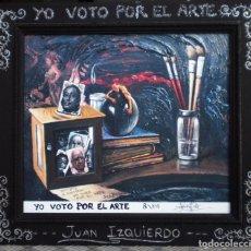 Arte: YO VOTO POR EL ARTE -JUAN IZQUIERDO. Lote 132561214