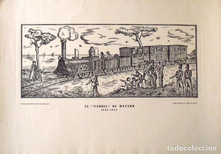 GRABADO: EL CARRIL DE MATARÓ 1848-1948. EDICIONES GRÁFICAS MILLÀ. 1948. 36X51 CM. TREN. FERROCARRIL. (Arte - Grabados - Contemporáneos siglo XX)