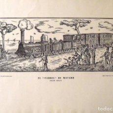 Arte: GRABADO: EL CARRIL DE MATARÓ 1848-1948. EDICIONES GRÁFICAS MILLÀ. 1948. 36X51 CM. TREN. FERROCARRIL.. Lote 132889554