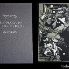 Arte: MIGUEL DE CERVANTES - MANUEL ALCORLO. EL COLOQUIO DE LOS PERROS. 13 GRABADOS. RAFAEL CASARIEGO 1974. Lote 140069146