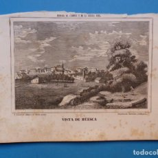 Arte: VISTA DE HUESCA - PRECIOSO GRABADO - HISTORIA DE CABRERA Y DE LA GUERRA CIVIL - AÑOS 1860-1890. Lote 140910758