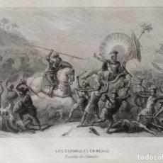 Arte: GRABADO. LOS ESPAÑOLES EN MÉJICO. DE LA OBRA HISTORIA GENERAL DE ESPAÑA Y DE SUS INDIAS. Lote 152269370