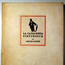 Arte: NOGUÉS, XAVIER - PUJOLS, FRANCESC - LA CATALUNYA PINTORESCA - BARCELONA 1947 - IL·LUSTRAT. Lote 157688038