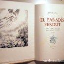 Arte: MILTON, JOHN - CAPMANY, RAMON - EL PARADÍS PERDUT (2 VOL. - COMPLET) - BARCELONA 1950 - AIGUAFORTS -. Lote 158385917