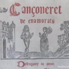 Arte: LIBRERIA GHOTICA. CANÇONERET DE ENAMORATS. DESENGANY DE AMOR. 1900. 33 X 25 CM.. Lote 159280450
