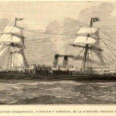 Arte: 1885 - ORIGINAL - VAPORES TAMAULIPAS, OAXACA Y MEXICO - LA ILUSTRACIÓN ESPAÑOLA Y AMERICANA. Lote 168018192