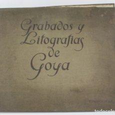 Arte: GRABADOS Y LITOGRAFÍAS DE GOYA, 1928, MIGUEL VELASCO AGUIRRE, ESPASA CALPE, MADRID. 50X39,5CM. Lote 169285772