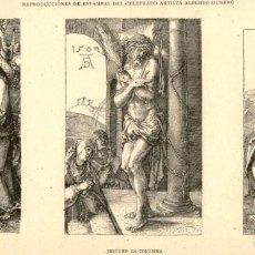 Arte: 1887 - ALBERTO DURERO - BESO DE JUDAS - JESUS COLUMNA - EL DESCENDIMIENTO - LA ILUSTRACIÓN ARTISTICA. Lote 172104134