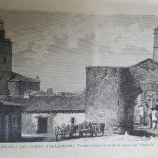 Arte: GRABADO 1896. ORIGINAL. PUERTA DE VALLADOLID. MEDINA DEL CAMPO. PROCEDE DEL CALLEJA. 22 X 14 CM. Lote 173047149