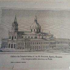 Arte: GRABADO ESPECIAL CON CÚPULA QUE NUNCA SE CONSTRUYÓ - IGREJA, HOSPITAL Y ESCUELA TRINDADE - PORTO. Lote 180233885