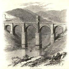 Arte: 1850 - ALCANTARA - PUENTE - CACERES . EXTRAIDO PICTURESQUE EUROPE - ORIGINAL DE EPOCA. Lote 180456201