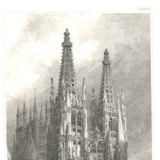Arte: 1841 - CATEDRAL DE BURGOS - XILOGRAFIA ORIGINAL DE EPOCA. Lote 180479978