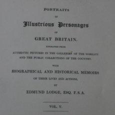 Arte: LODGE´S PORTRAITS – 20 GRABADOS Y BIOGRAFIA ILUSTRES PERSONAJES GRAN BRETANA 1835 - VOLUMEN V. Lote 187508928