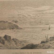 Arte: GRABADO ORIGINAL. LA ISLA GROSA Y LA DE BOTAFOCH. IBIZA. ARCHIDUQUE LUIS SALVADOR, 1886.. Lote 196600373